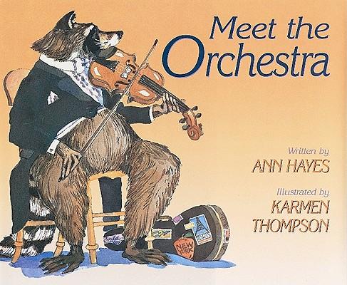 Meet the Orchestra By Hayes, Ann/ Thompson, Karmen (ILT)