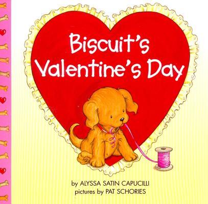 Biscuit's Valentine's Day By Capucilli, Alyssa Satin/ Schories, Pat (ILT)